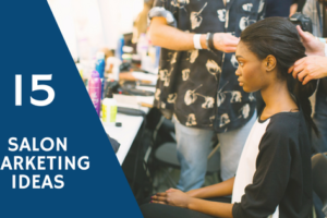 15 Salon Marketing Ideas