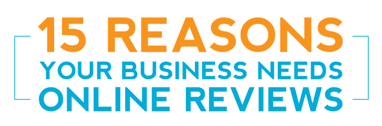 15 Reasons Your Business Needs online Reviews