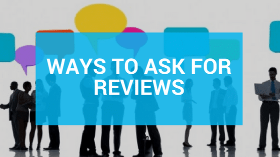 Get more online reviews - Ways to ask for reviews