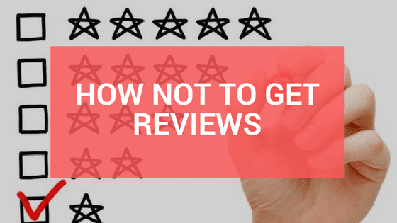 How not to get reviews