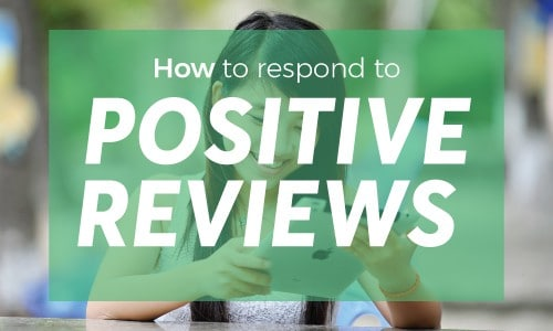 How-To-Respond-To-Positive-Reviews.jpg